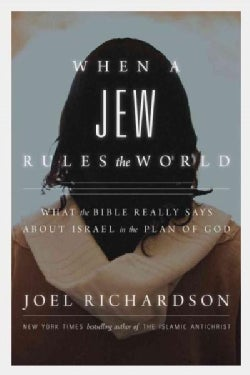 When a Jew Rules the World: What the Bible Really Says About Israel in the Plan of God (Hardcover)