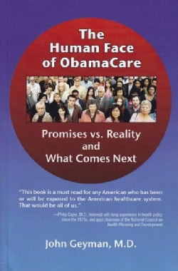 The Human Face of Obamacare: Promises vs. Reality and What Comes Next (Paperback)