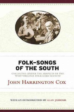 Folk-Songs Of The South: Collected Under Auspices Of The West Virginia Folk-Lore Society (Hardcover)