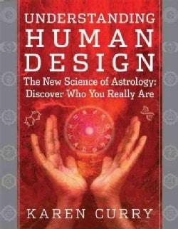 Understanding Human Design (Paperback)
