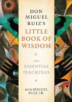 Don Miguel Ruiz's Little Book of Wisdom: The Essential Teachings (Paperback)