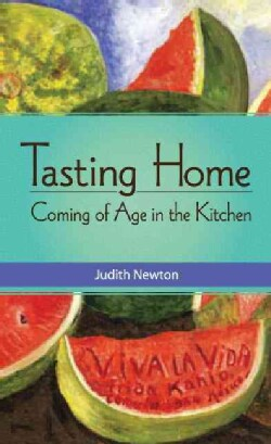 Tasting Home: Coming of Age in the Kitchen (Paperback)