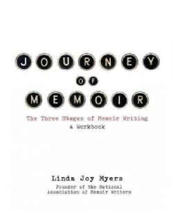 Journey of Memoir: The Three Stages of Memoir Writing (Paperback)