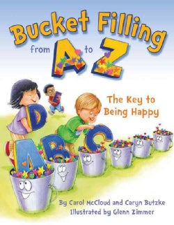 Bucket Filling from A to Z: Your Key to Being Happy (Hardcover)