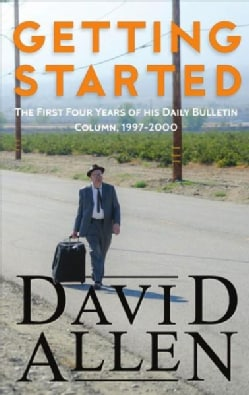 Getting Started: The First Four Years of His Daily Bulletin Column, 1997-2000 (Paperback)