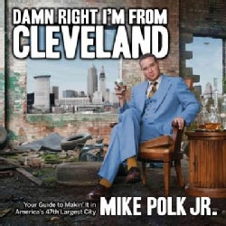 Damn Right I'm From Cleveland: Your Guide to Makin' It in America's 47th Biggest City (Paperback)