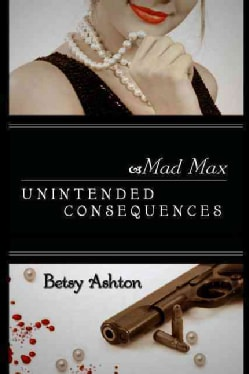 Mad Max: Unintended Consequences (Paperback)