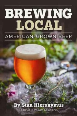 Brewing Local: American-Grown Beer (Paperback)