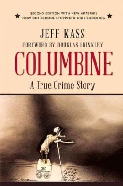 Columbine: A True Crime Story (Paperback)