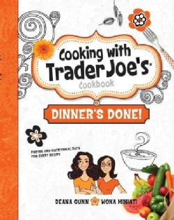 Cooking with Trader Joe's Cookbook: Dinner's Done! (Hardcover)