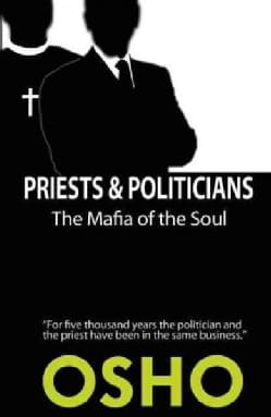 Priests & Politicians: The Mafia of the Soul (Paperback)