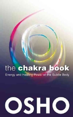 The Chakra Book: Energy and Healing Power of the Subtle Body (Paperback)