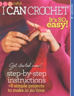 I Can Crochet: It's So Easy! (Paperback)