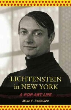 Lichtenstein in New York: A Pop Art Life (Paperback)