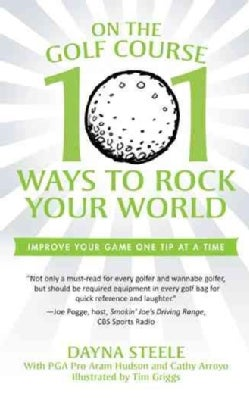 On the Golf Course: 101 Ways to Rock Your World (Paperback)