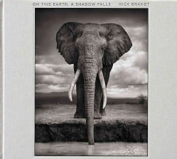 Nick Brandt: On This Earth, a Shadow Falls (Hardcover)