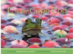 C Is for Cape Cod: Exploring the Cape from a to Z (Hardcover)