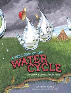 A Wild Ride on the Water Cycle: A Jake & Alice Adventure (Hardcover)