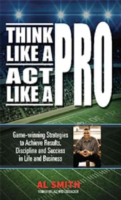 Think Like a Pro - Act Like a Pro: Game-winning Strategies to Achieve Results, Discipline, and Success in Life an... (Paperback)