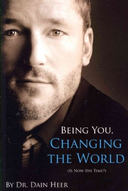 Being You, Changing the World: Is Now the Time (Paperback)