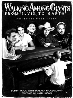 Walking Among Giants: From Elvis to Garth - the Bobby Wood Story (Paperback)
