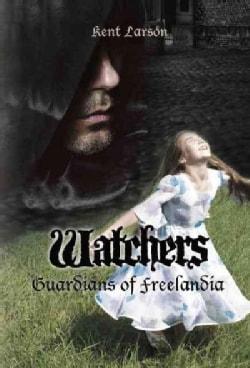 Watchers: Guardians of Freelandia (Paperback)