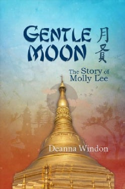Gentle Moon: The Story of Molly Lee (Hardcover)