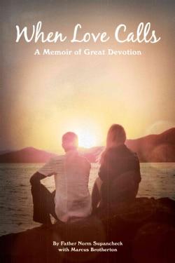 When Love Calls: A Memoir of Great Devotion (Paperback)