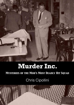 Murder Inc.: Mysteries of the Mob's Most Deadly Hit Squad (Paperback)