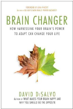 Brain Changer: How Harnessing Your Brain's Power to Adapt Can Change Your Life (Paperback)