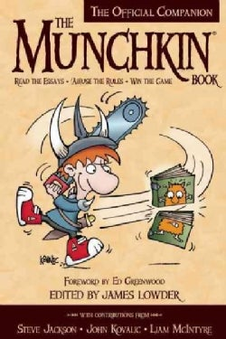 The Munchkin Book: The Official Companion: Read the Essays, (Ab)use the Rules, Win the Game (Paperback)