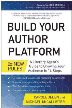 Build Your Author Platform: The New Rules: A Literary Agent's Guide to Growing Your Audience in 14 Steps (Paperback)