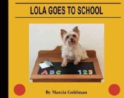 Lola Goes to School (Hardcover)