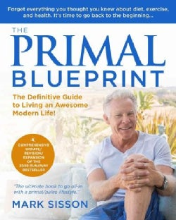 The New Primal Blueprint: Reprogram Your Genes for Effortless Weight Loss, Vibrant Health and Boundless Energy (Hardcover)