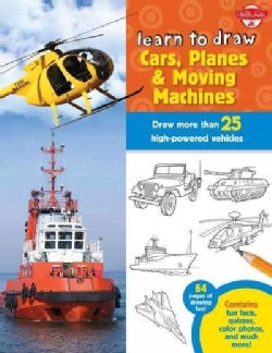 Learn to Draw Cars, Planes & Moving Machines: Step-by-step Instructions for More Than 25 High-Powered Vehicles (Hardcover)