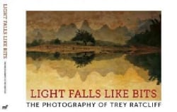 Light Falls Like Bits: The Photography of Trey Ratcliff (Hardcover)