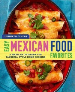 Easy Mexican Food Favorites: A Mexican Cookbook for Taqueria-Style Home Cooking (Paperback)