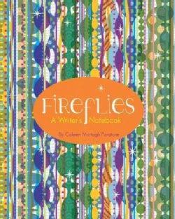 Fireflies: A Writer's Notebook (Notebook / blank book)