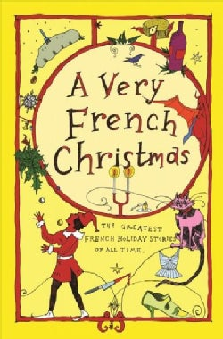 A Very French Christmas: The Greatest French Holiday Stories of All Time (Hardcover)