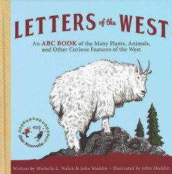 Letters of the West: An ABC Book of the Many Plants, Animals, and Other Curious Features of the West (Hardcover)