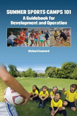 Summer Sports Camps 101: A Guidebook for Development and Operation (Paperback)