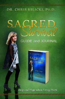 S.A.C.R.E.D. Survival Guide and Journal: Help and Hope When Living Hurts (Paperback)