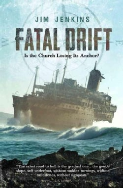 Fatal Drift: Is the Church Losing Its Anchor? (Paperback)