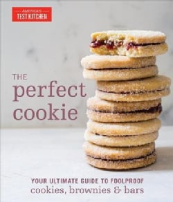 The Perfect Cookie: Your Ultimate Guide to Foolproof Cookies, Brownies, and Bars (Hardcover)