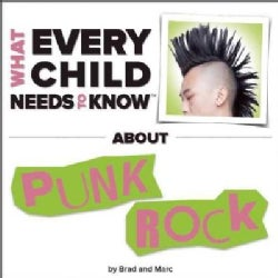 What Every Child Needs to Know About Punk Rock (Board book)
