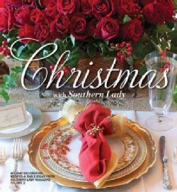 Christmas with Southern Lady: Holiday Decorating, Recipes, and Table Ideas (Hardcover)