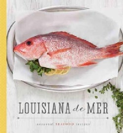 Louisiana De Mer: Seasonal Seafood Recipes (Hardcover)