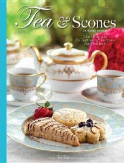 Tea & Scones: The Ultimate Collection of Recipes for Teatime (Hardcover)