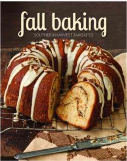Fall Baking: Southern Harvest Favorites (Hardcover)