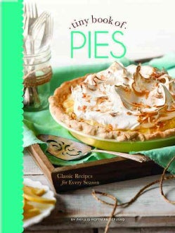 tiny book of Pies: Classic Recipes for Every Season (Hardcover)